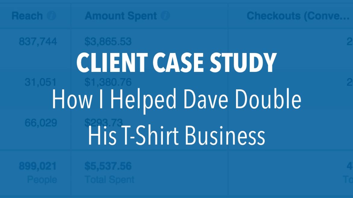 Facebook ads case study how i helped dave double his t for T shirt ads on facebook